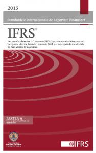 Standardele Internaţionale de Raportare Financiară 2015 în limba română (Partea A + Partea B)
