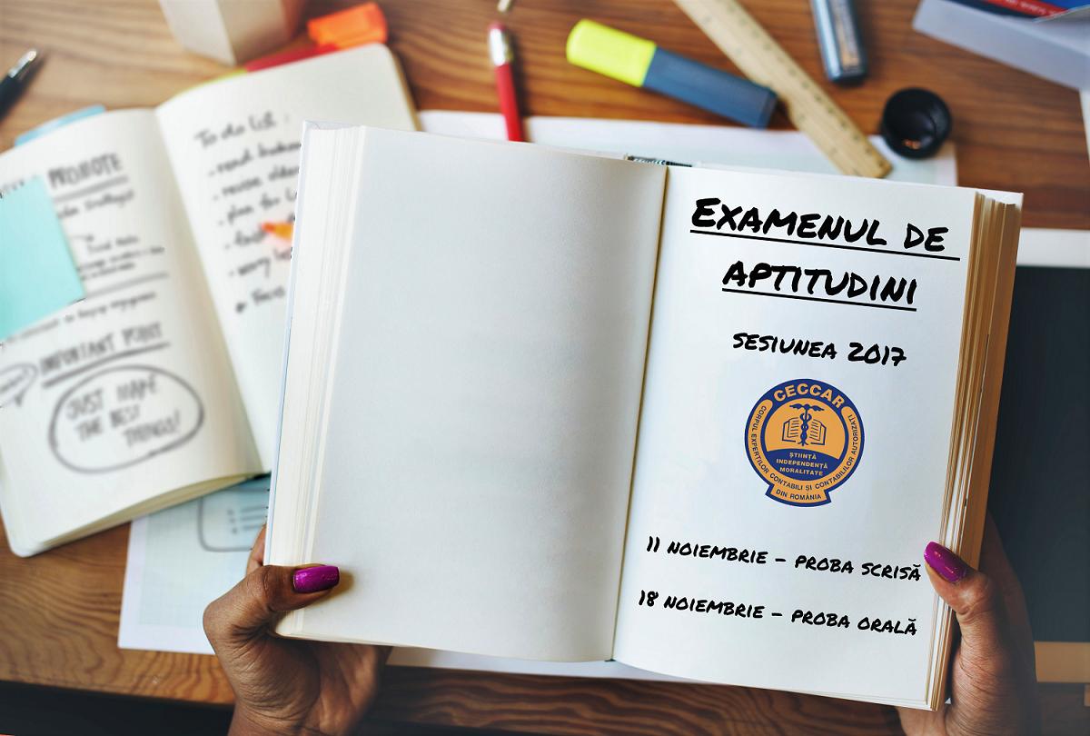 Examenul de aptitudini pentru accesul la profesia de expert contabil și de contabil autorizat – sesiunea 2017