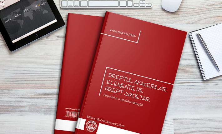 """În atenția stagiarilor din anul I: A fost lansat volumul """"Dreptul afacerilor. Elemente de drept societar"""", ediția a II-a, revizuită și adăugită"""