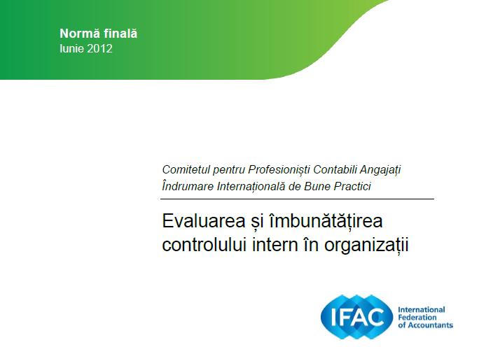 """Îndrumarea Internațională de Bune Practici """"Evaluarea și îmbunătățirea controlului intern în organizații"""", publicată de IFAC, disponibilă în limba română"""