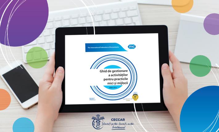 """Un nou instrument pentru îmbunătățirea calității serviciilor oferite de profesioniștii contabili, în interes public, disponibil acum în limba română: """"Ghidul de gestionare a activităților pentru practicile mici și mijlocii, ediția a IV-a"""", elaborat de IFAC"""