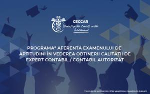 Programa aferentă Examenului de aptitudini în vederea obținerii calității de expert contabil / contabil autorizat