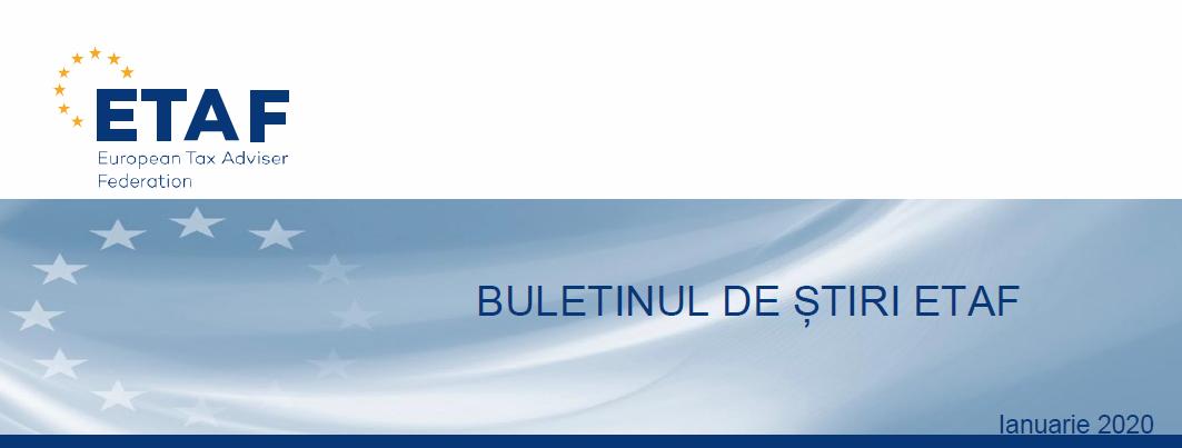Newsletterul lunii ianuarie, publicat de ETAF. Principalele noutăți fiscale europene din ultimele două luni