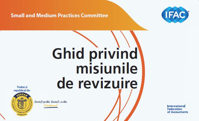 Ghidul privind misiunile de revizuire al IFAC, disponibil acum în limba română