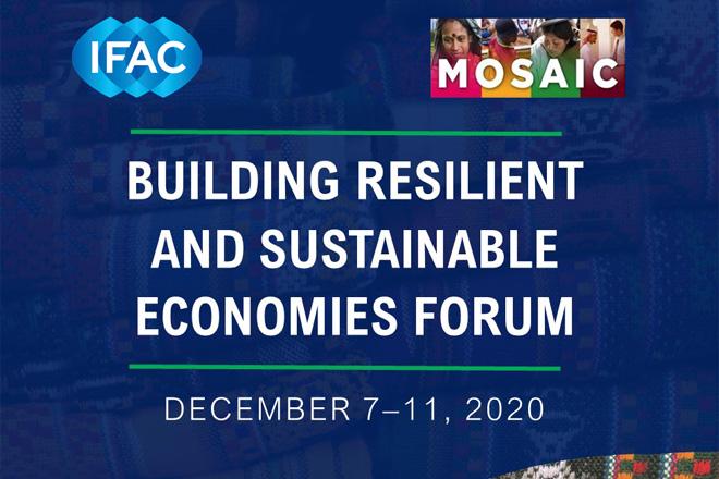 IFAC&MOSAIC: Forumul Construirea unor economii reziliente și sustenabile