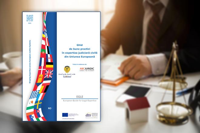 """""""Ghidul de bune practici în expertiza judiciară civilă din Uniunea Europeană"""", disponibil în limba română"""